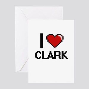 I Love Clark Greeting Cards